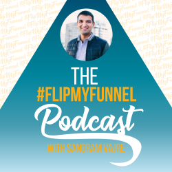 Flip My Funnel Podcast Guest with Host Sangram Vajre